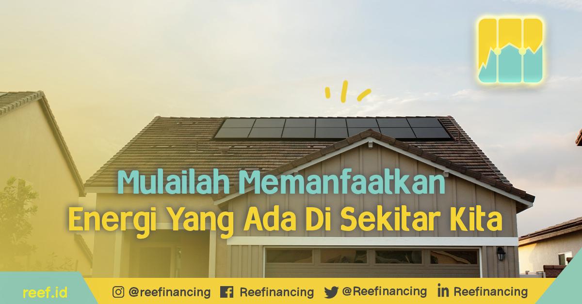 Mulailah Memanfaatkan Energi yang Ada di Sekitar Kita